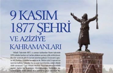 9 KASIM 1877 ŞEHRİ VE AZİZİYE KAHRAMANLARI