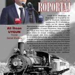 TCDD Genel Müdürü Ali İhsan Uygun ile Erzurum'un Ankara ile Demiryolu bağlantısının kurulmasının 80. Yıl dönümü nedeniyle özel bir röportaj