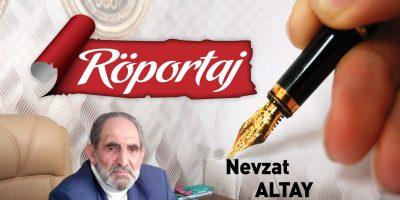 NEVZAT ALTAY'LA RÖPORTAJ